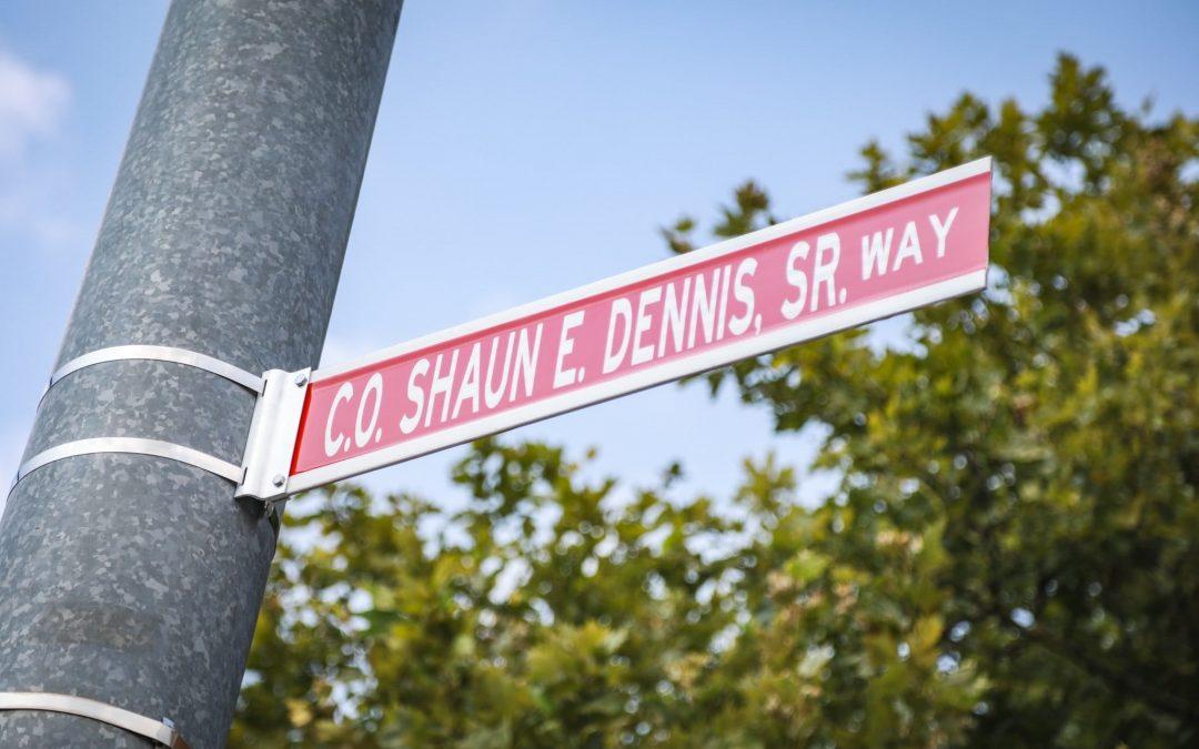 """C.O. Shaun E. Dennis Sr. Way"""